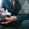 |marketing| How to take quality photos
