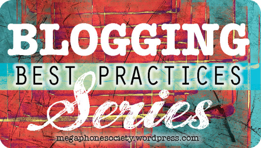 Blogging best practices MegaphoneSociety.wordpress.com {PilotingPaperAirplanes.com}