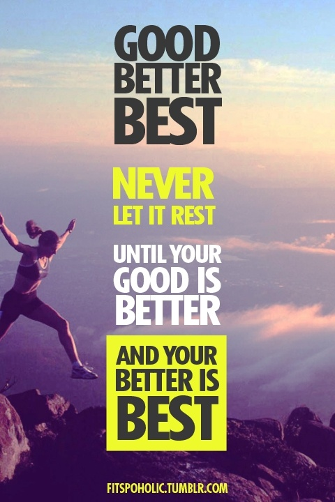 Your better is best #Inspiration #Training #Motivation #run #fitness