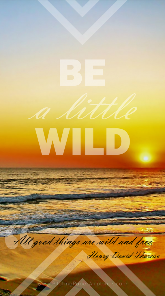 {PilotingPaperAirplanes.com} Be a little wild, Henry David Thoreau, free download, graphic design